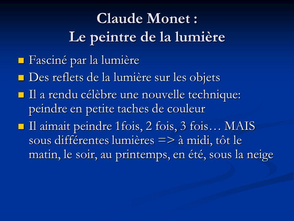 Claude Monet : Le peintre de la lumière