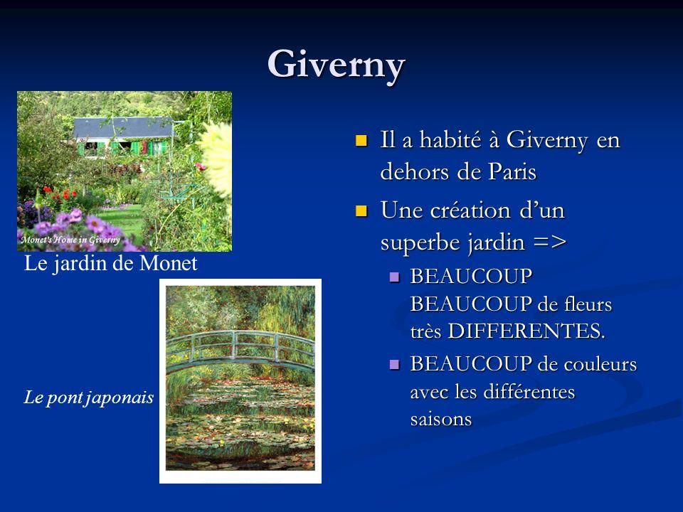 Giverny Il a habité à Giverny en dehors de Paris