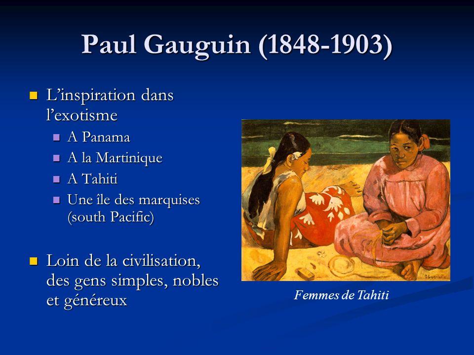 Paul Gauguin (1848-1903) L'inspiration dans l'exotisme
