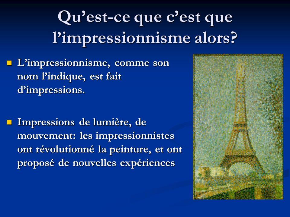 Qu'est-ce que c'est que l'impressionnisme alors