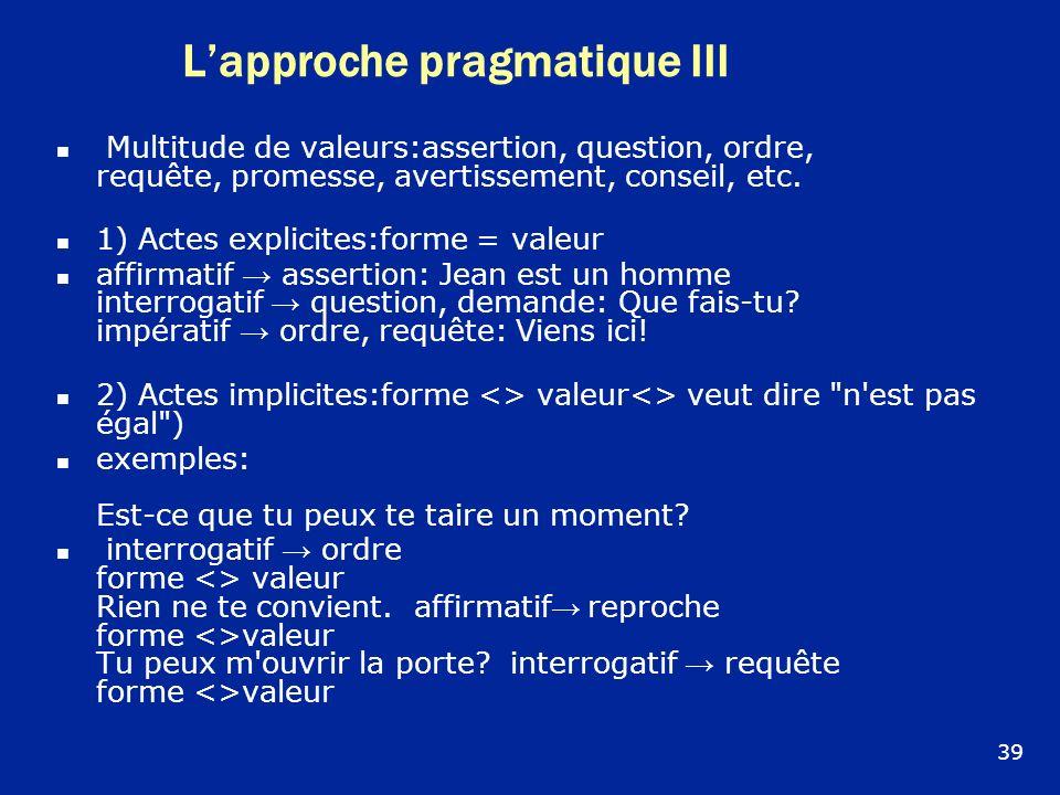 L'approche pragmatique III