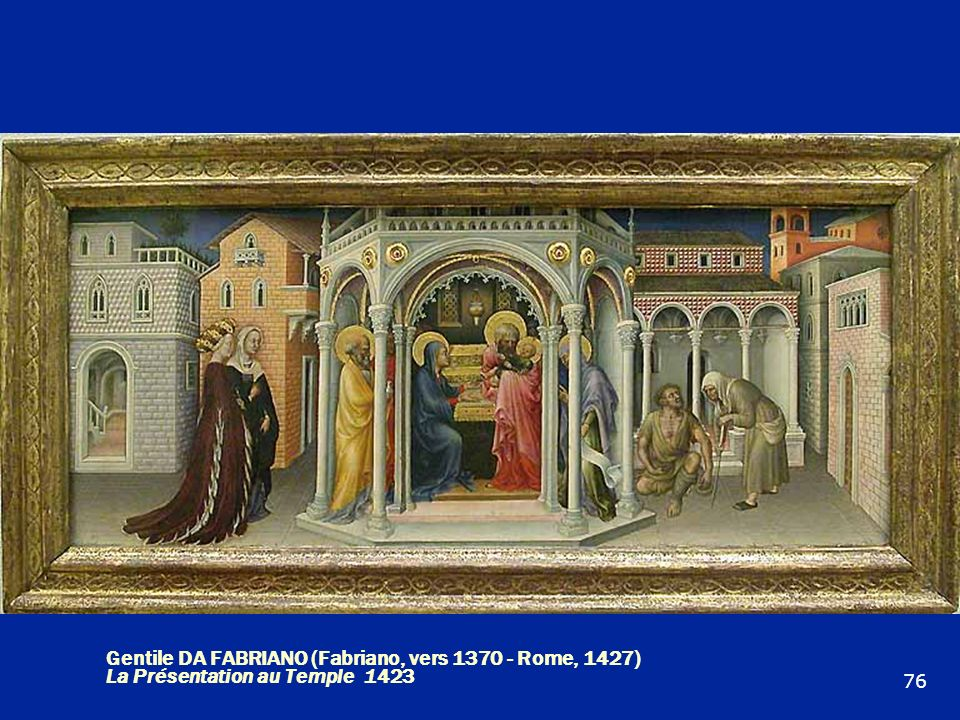 Gentile DA FABRIANO (Fabriano, vers 1370 - Rome, 1427) La Présentation au Temple 1423