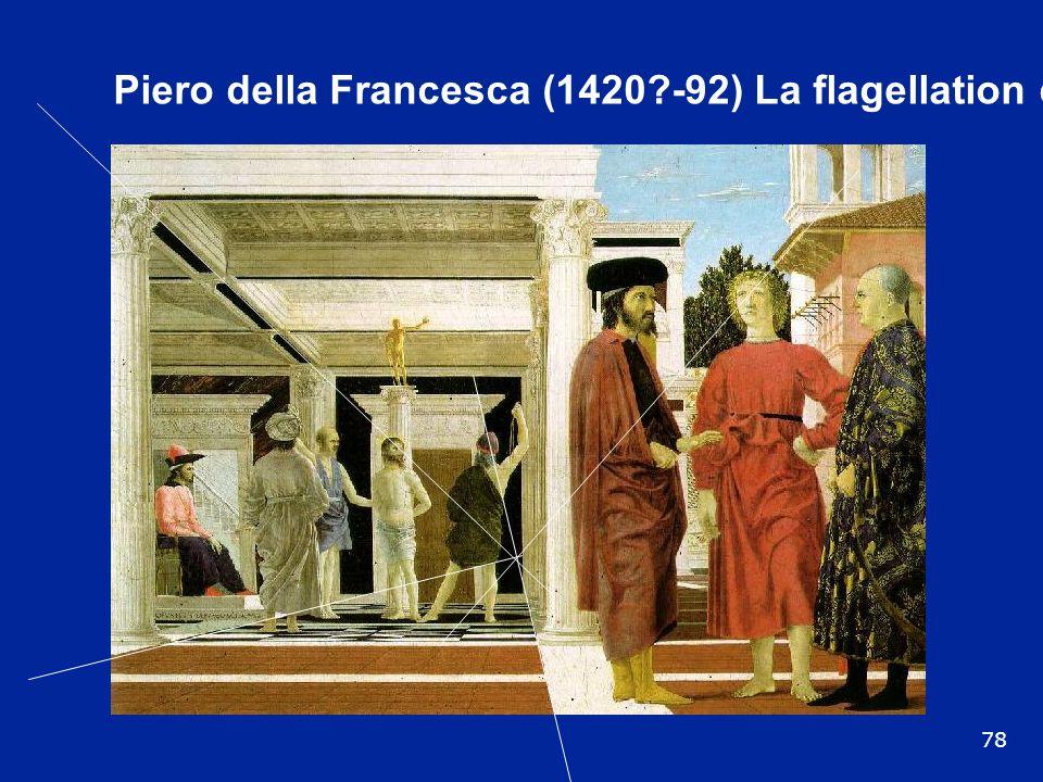 Piero della Francesca (1420 -92) La flagellation du Christ