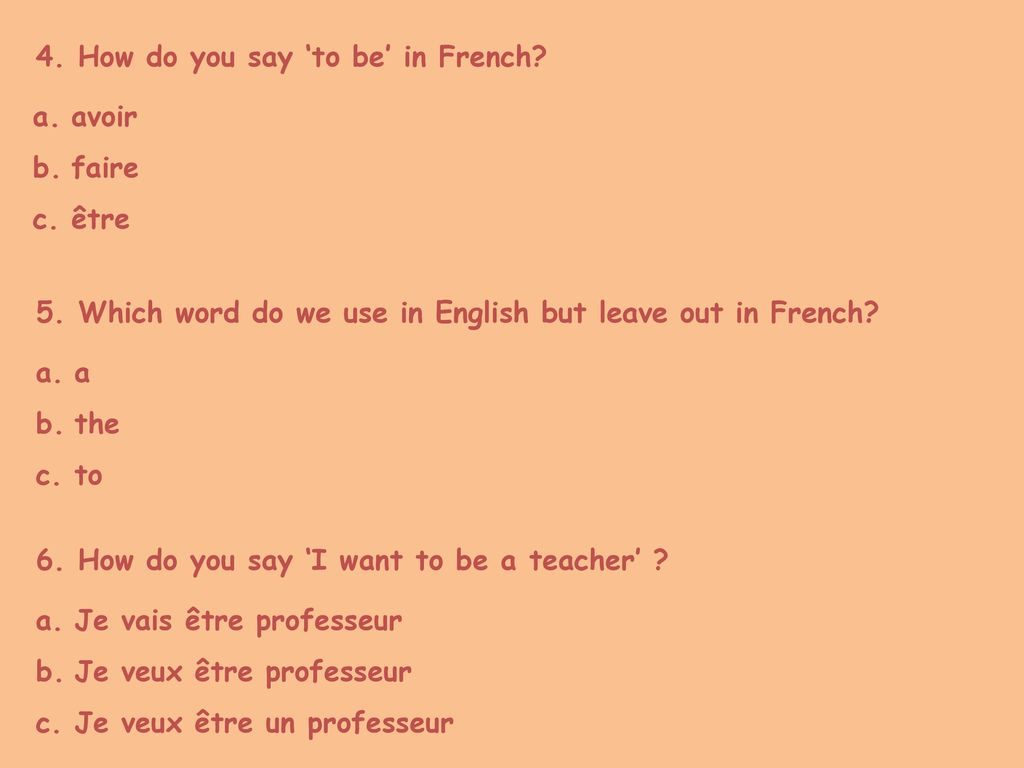 4. How do you say 'to be' in French