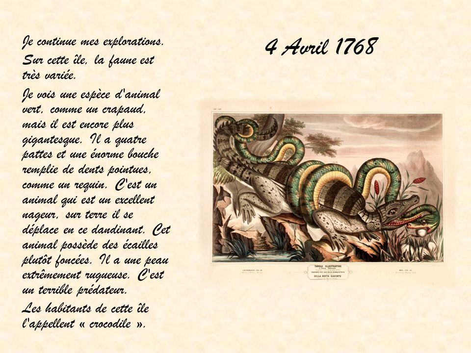 4 Avril 1768 Sur cette île, la faune est très variée.