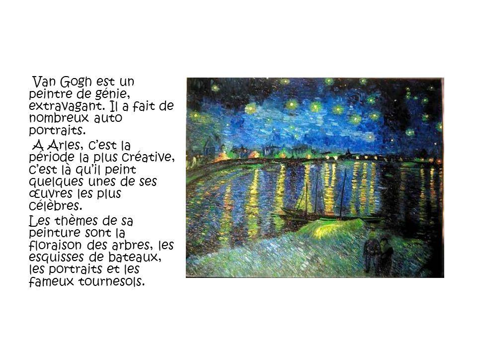 Van Gogh est un peintre de génie, extravagant