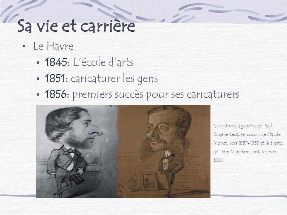 Sa vie et carrière Le Havre 1845: L'école d'arts