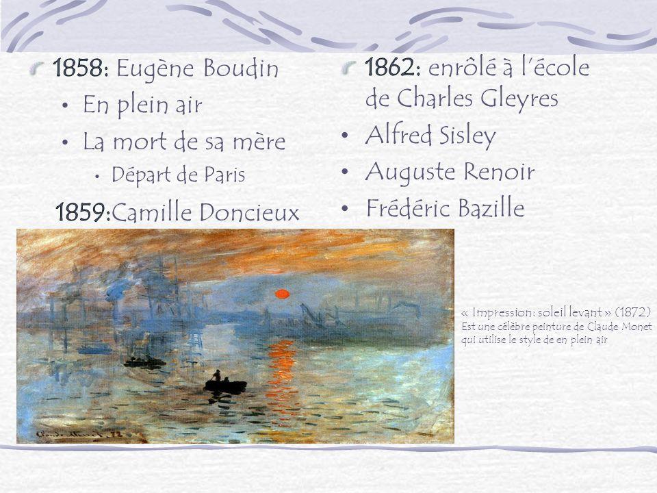 1862: enrôlé à l'école de Charles Gleyres Alfred Sisley Auguste Renoir