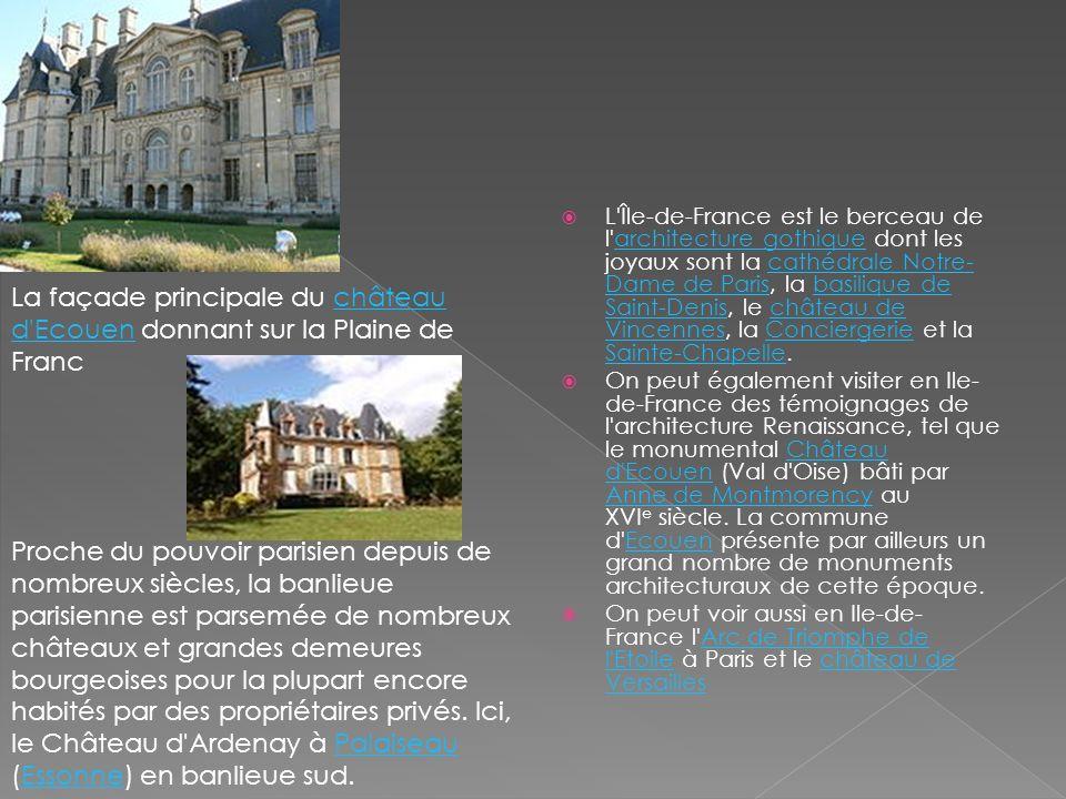 L Île-de-France est le berceau de l architecture gothique dont les joyaux sont la cathédrale Notre-Dame de Paris, la basilique de Saint-Denis, le château de Vincennes, la Conciergerie et la Sainte-Chapelle.