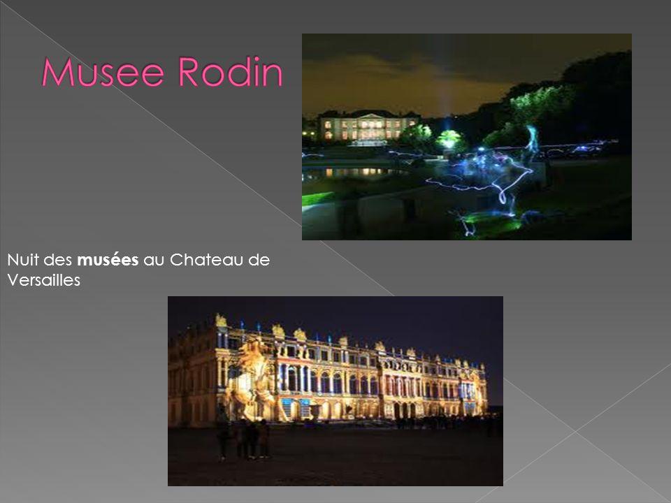 Musee Rodin Nuit des musées au Chateau de Versailles