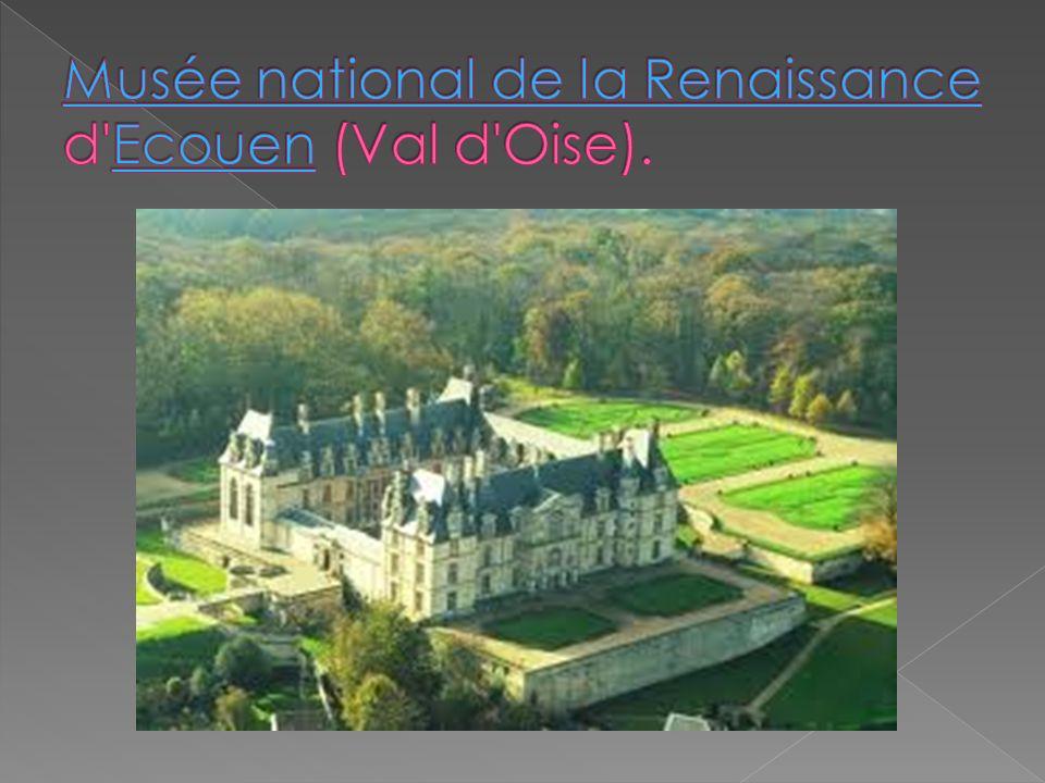 Musée national de la Renaissance d Ecouen (Val d Oise).