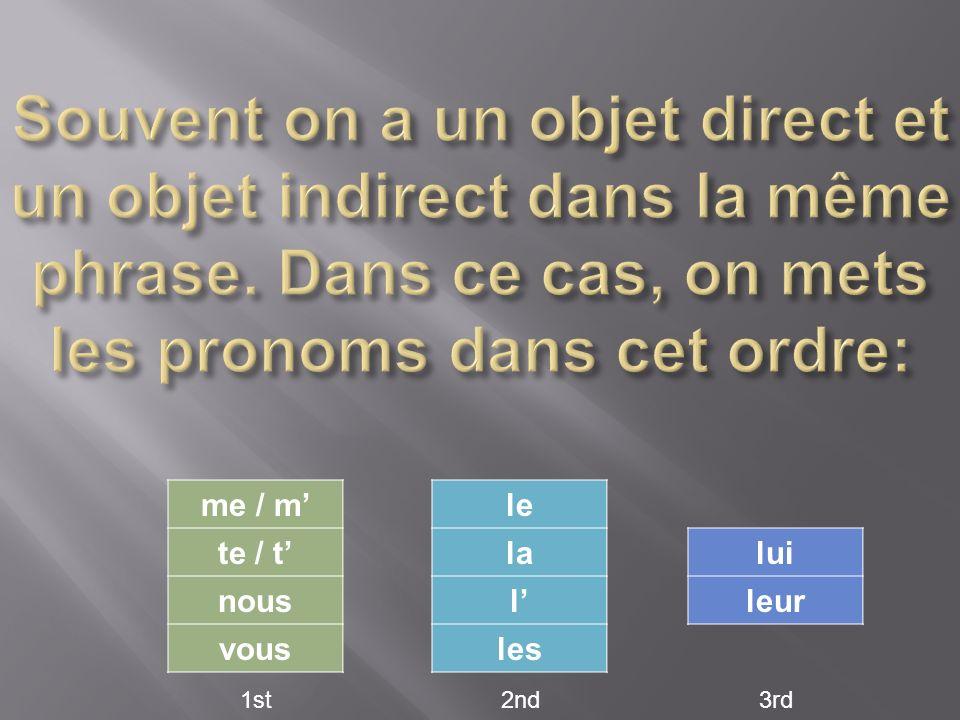 Souvent on a un objet direct et un objet indirect dans la même phrase