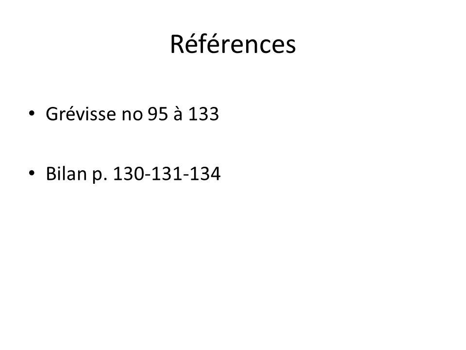 Références Grévisse no 95 à 133 Bilan p. 130-131-134