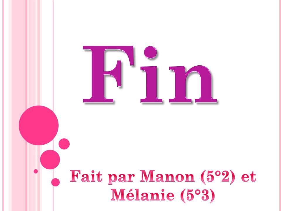 Fait par Manon (5°2) et Mélanie (5°3)