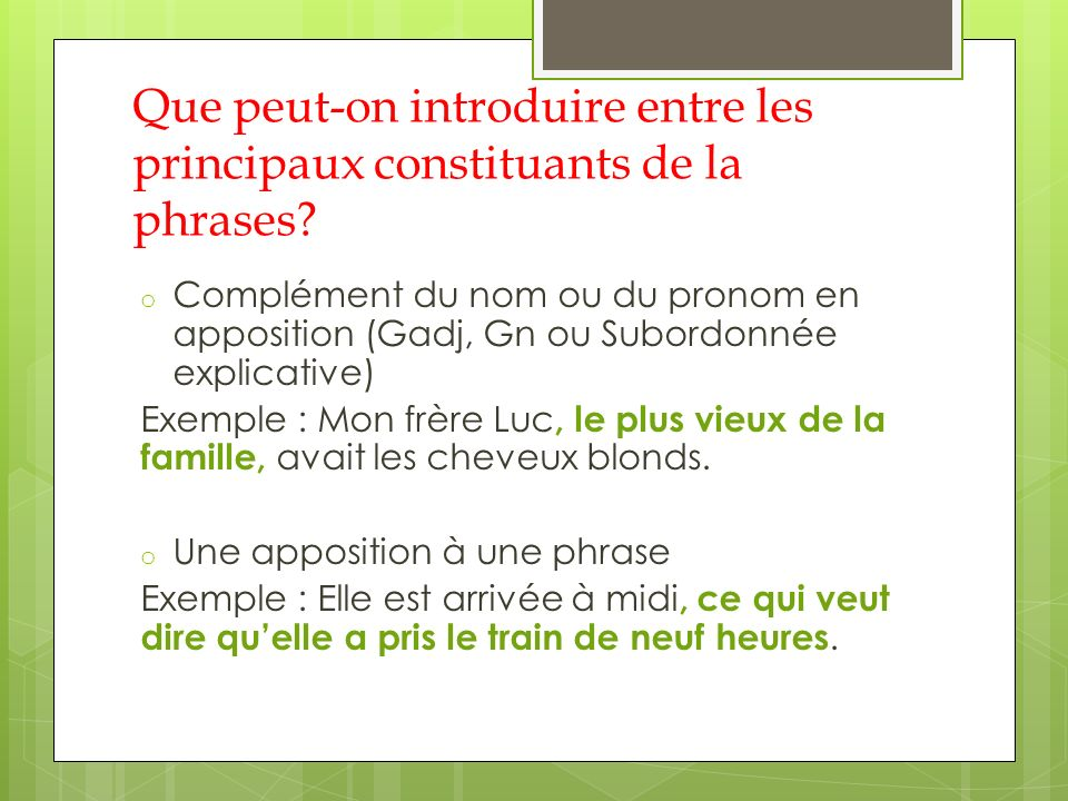 Que peut-on introduire entre les principaux constituants de la phrases