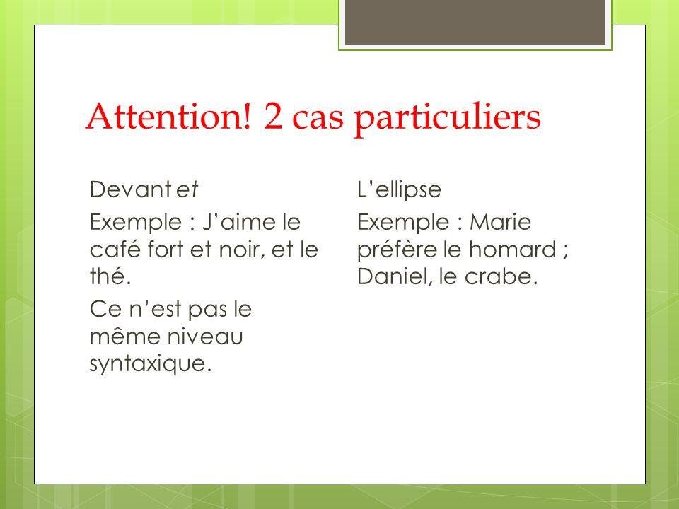 Attention! 2 cas particuliers