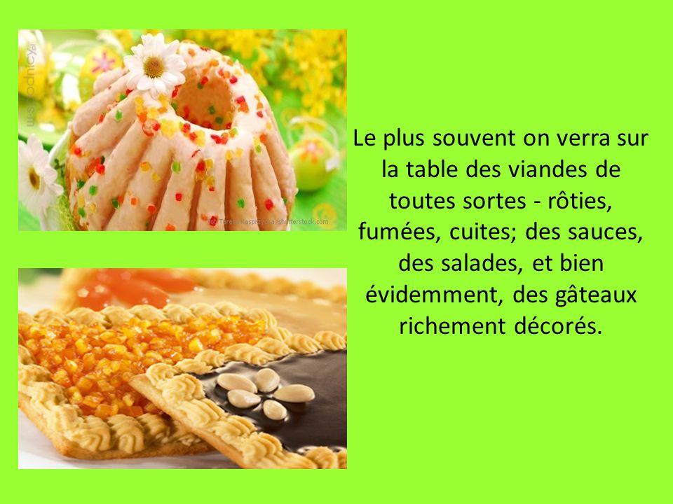 Le plus souvent on verra sur la table des viandes de toutes sortes - rôties, fumées, cuites; des sauces, des salades, et bien évidemment, des gâteaux richement décorés.