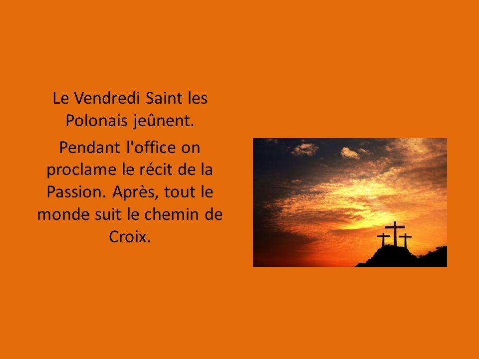 Le Vendredi Saint les Polonais jeûnent