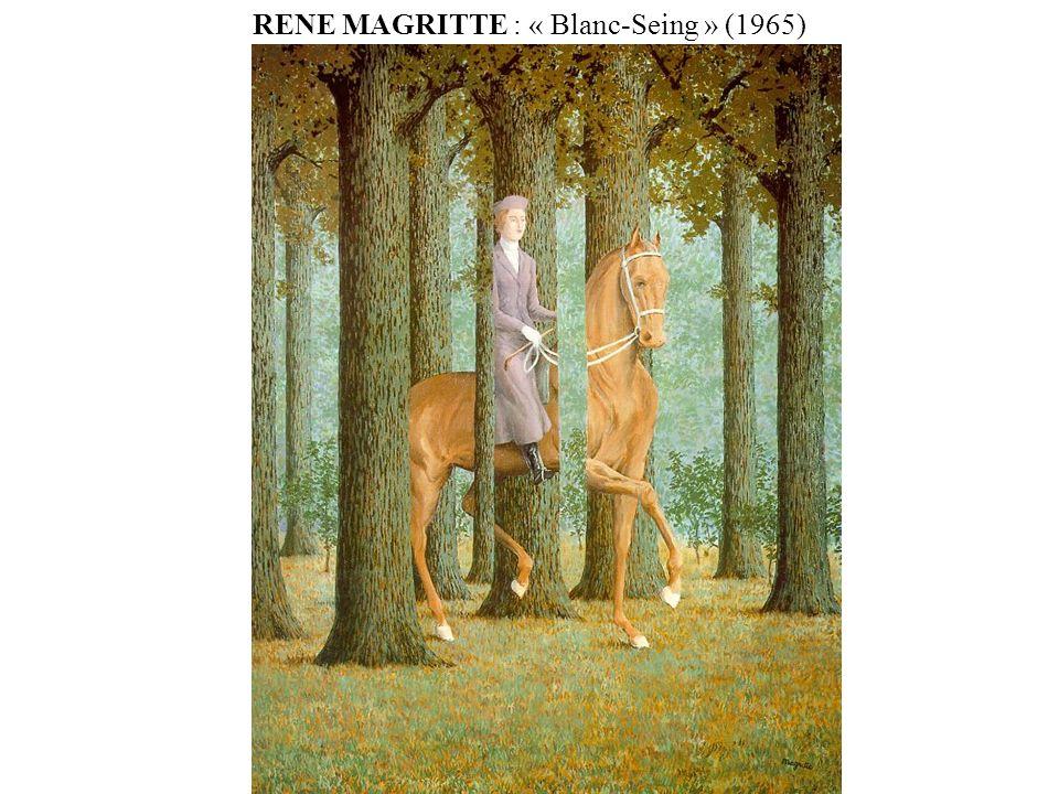 RENE MAGRITTE : « Blanc-Seing » (1965)
