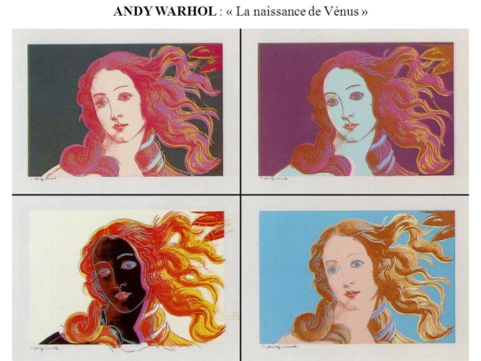 ANDY WARHOL : « La naissance de Vénus »