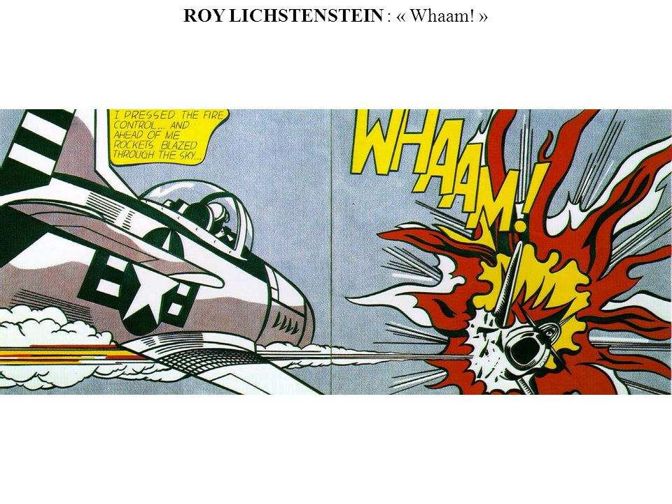 ROY LICHSTENSTEIN : « Whaam! »