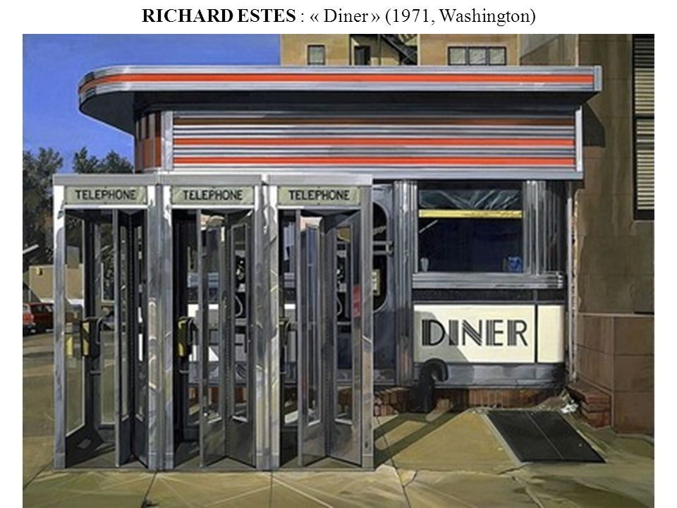 RICHARD ESTES : « Diner » (1971, Washington)