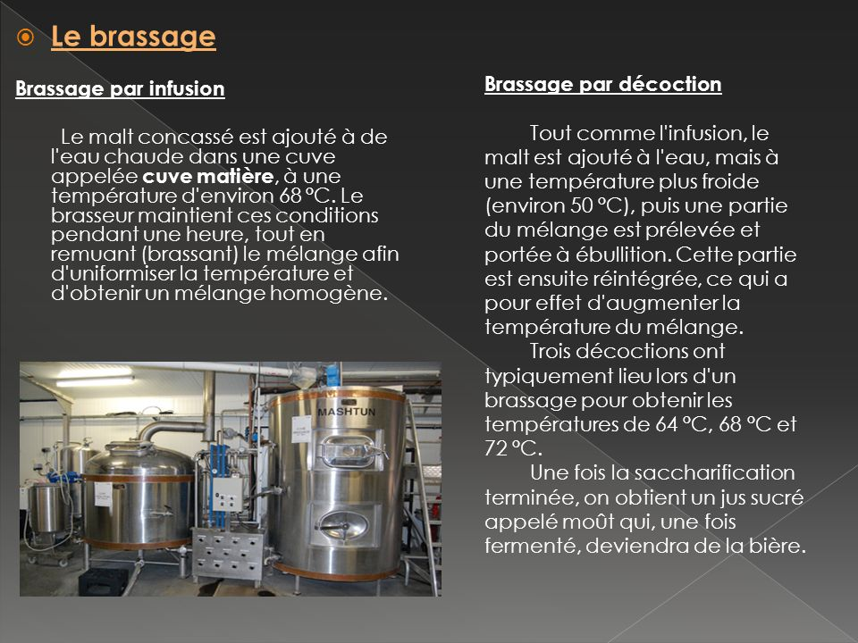 Le brassage Brassage par infusion Brassage par décoction