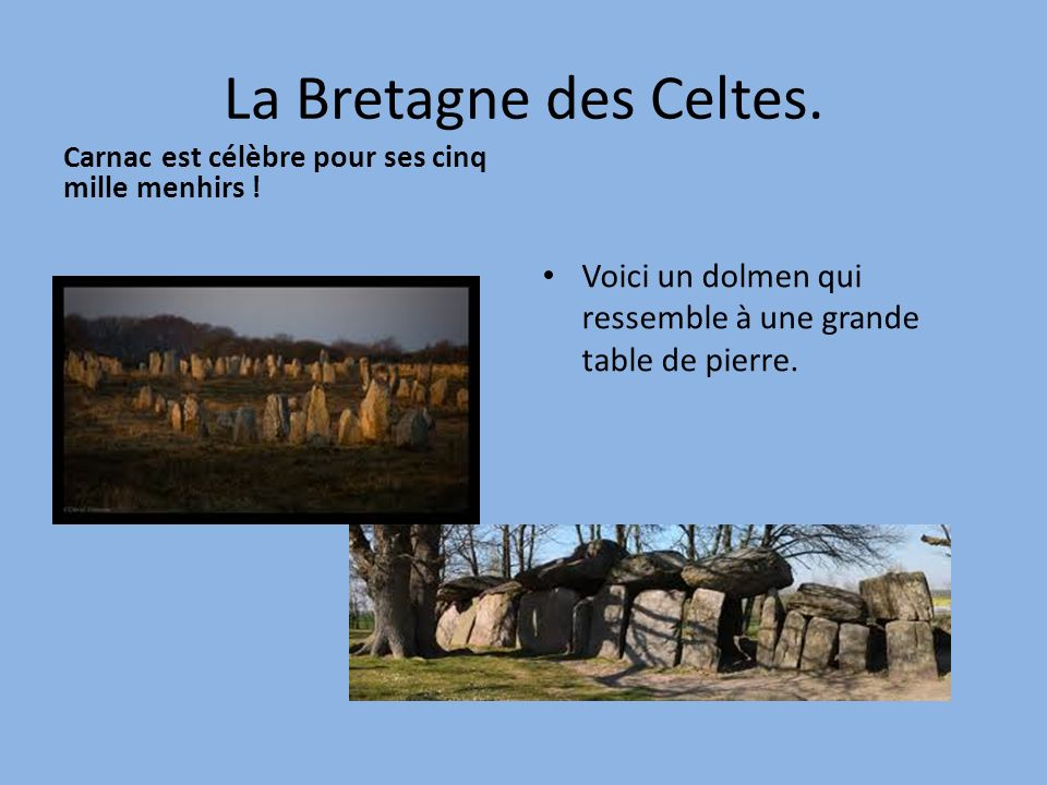 La Bretagne des Celtes. Carnac est célèbre pour ses cinq mille menhirs .