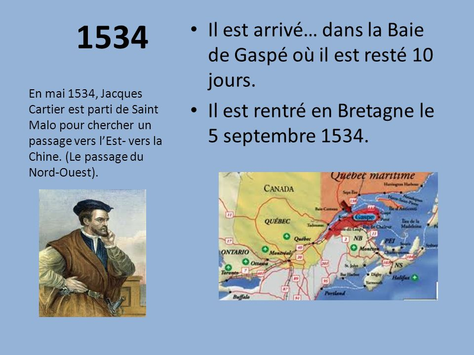Il est arrivé… dans la Baie de Gaspé où il est resté 10 jours.