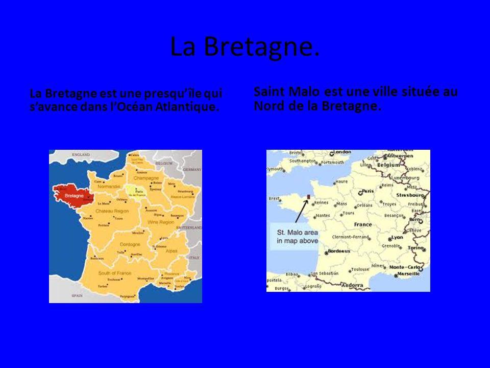 La Bretagne. Saint Malo est une ville située au Nord de la Bretagne.