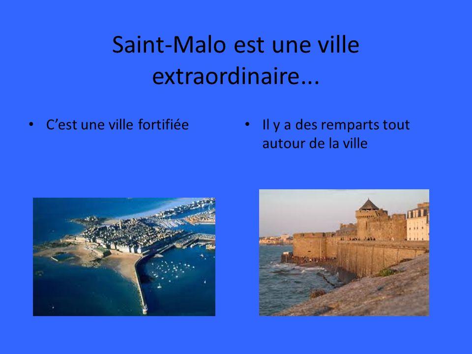 Saint-Malo est une ville extraordinaire...