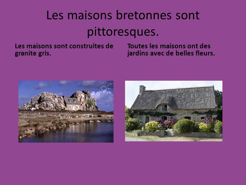 Les maisons bretonnes sont pittoresques.