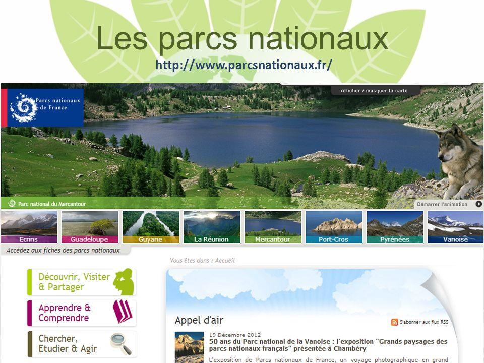 Les parcs nationaux http://www.parcsnationaux.fr/