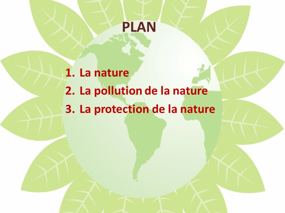 PLAN La nature La pollution de la nature La protection de la nature