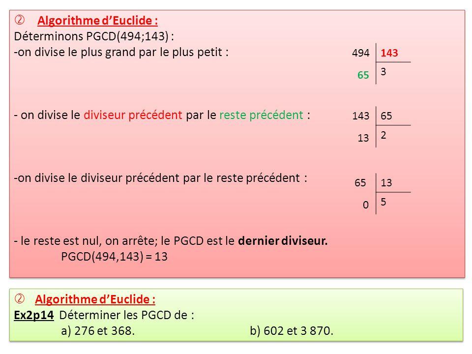 Algorithme d'Euclide : Déterminons PGCD(494;143) :