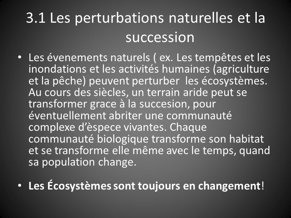 3.1 Les perturbations naturelles et la succession