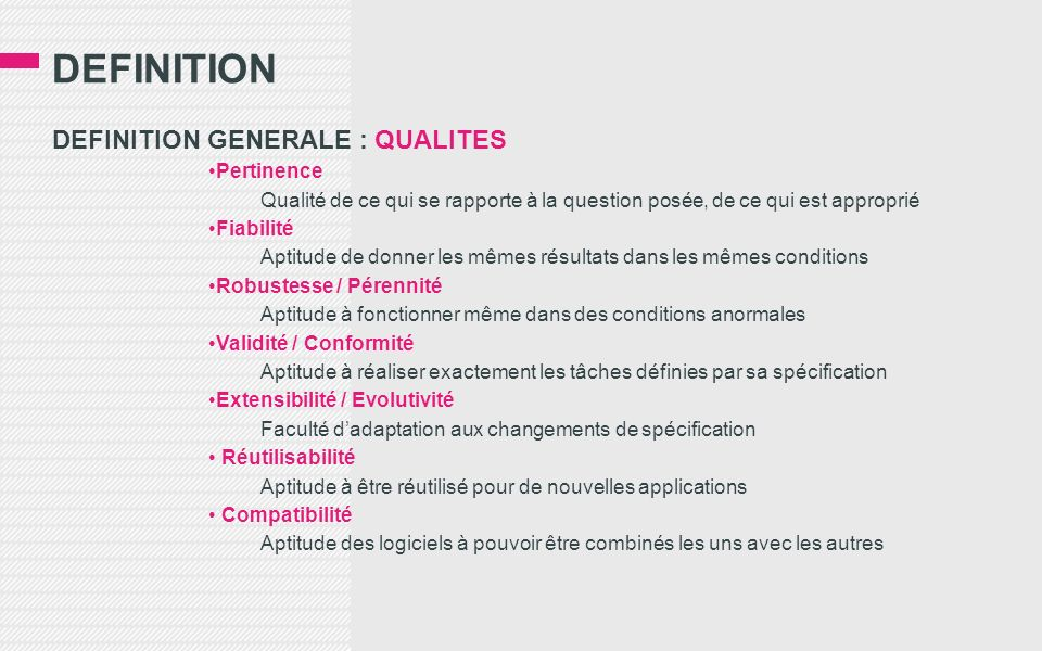 DEFINITION DEFINITION GENERALE : QUALITES Pertinence