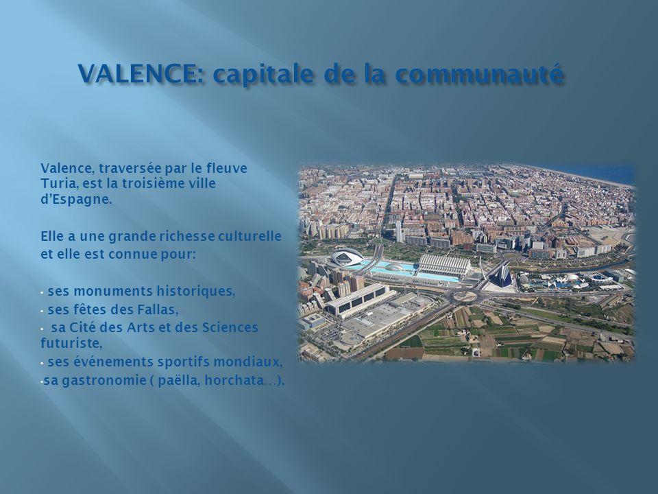 VALENCE: capitale de la communauté