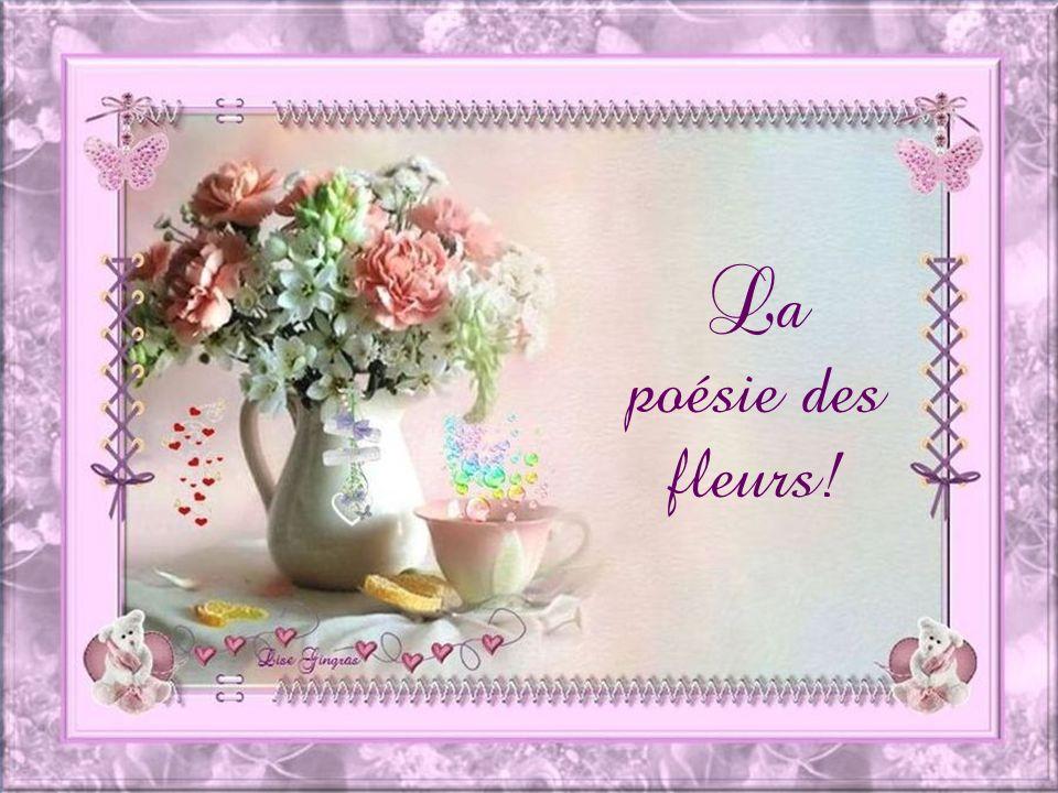 La poésie des fleurs!