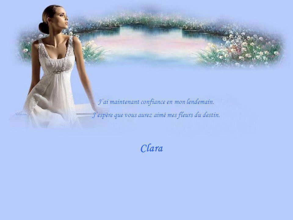 Clara J'ai maintenant confiance en mon lendemain.