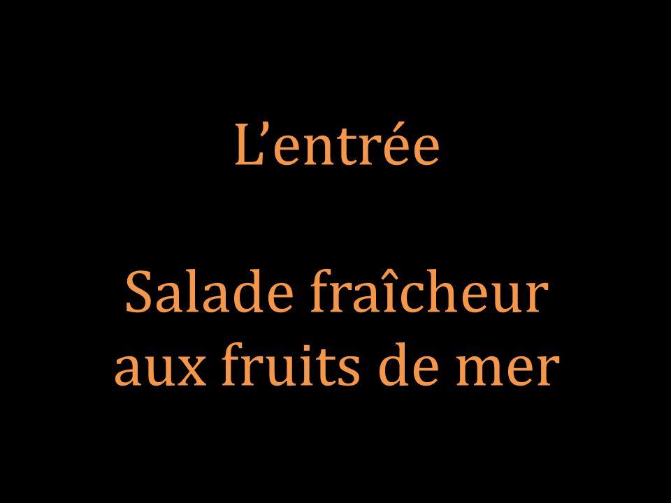 L'entrée Salade fraîcheur aux fruits de mer