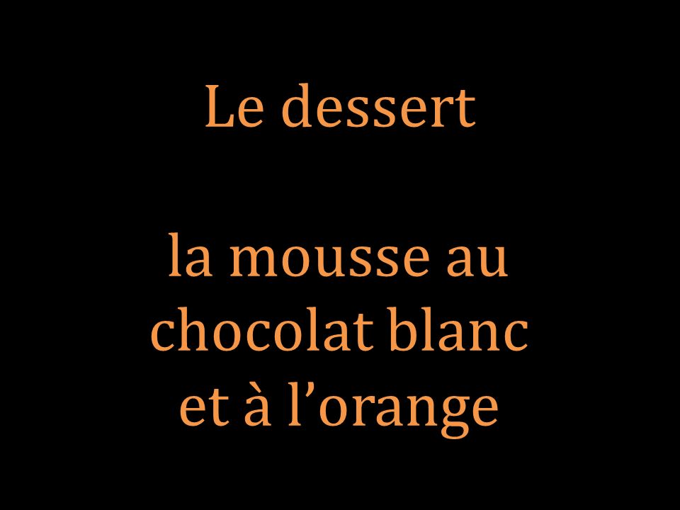 Le dessert la mousse au chocolat blanc et à l'orange