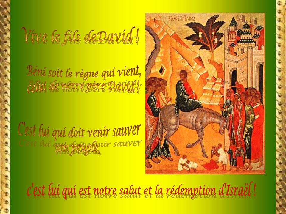 Béni soit le règne qui vient, celui de notre père David !