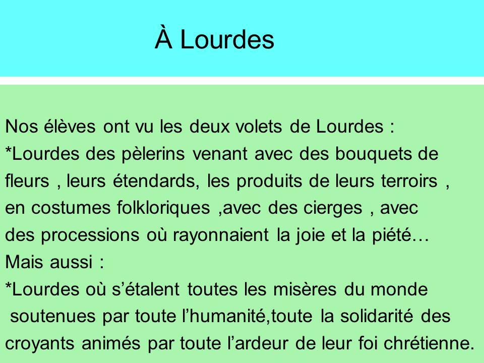 À Lourdes Nos élèves ont vu les deux volets de Lourdes :
