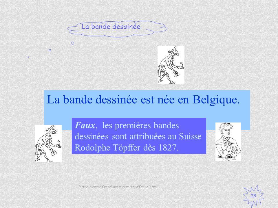 La bande dessinée est née en Belgique.