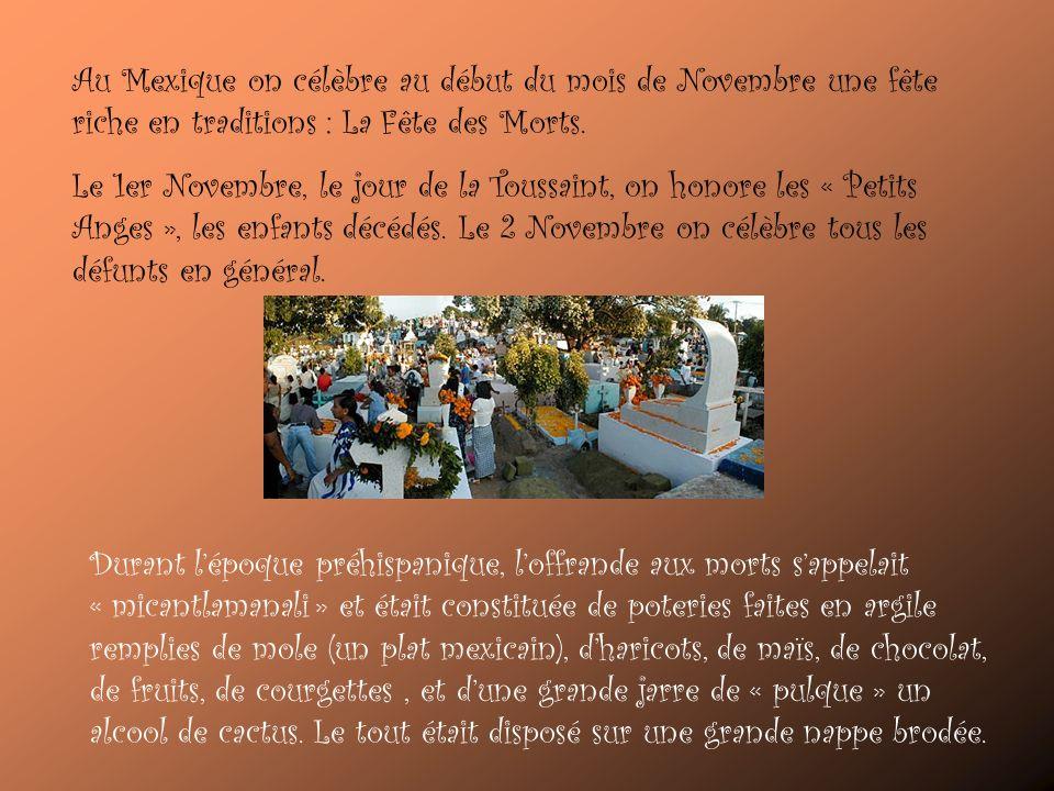 Au Mexique on célèbre au début du mois de Novembre une fête riche en traditions : La Fête des Morts.