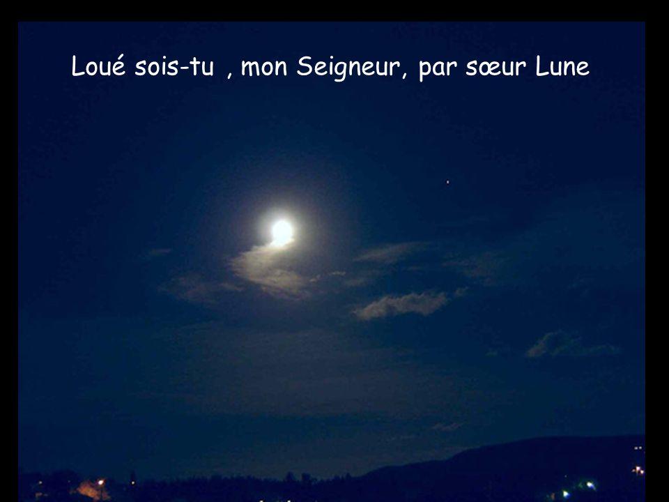 Loué sois-tu , mon Seigneur, par sœur Lune