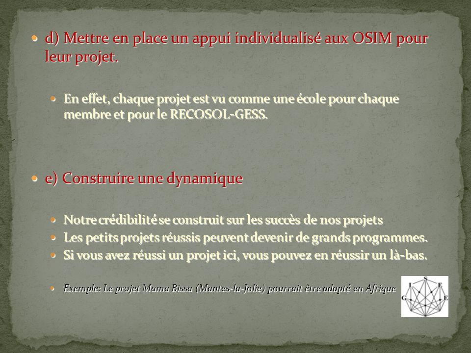 d) Mettre en place un appui individualisé aux OSIM pour leur projet.