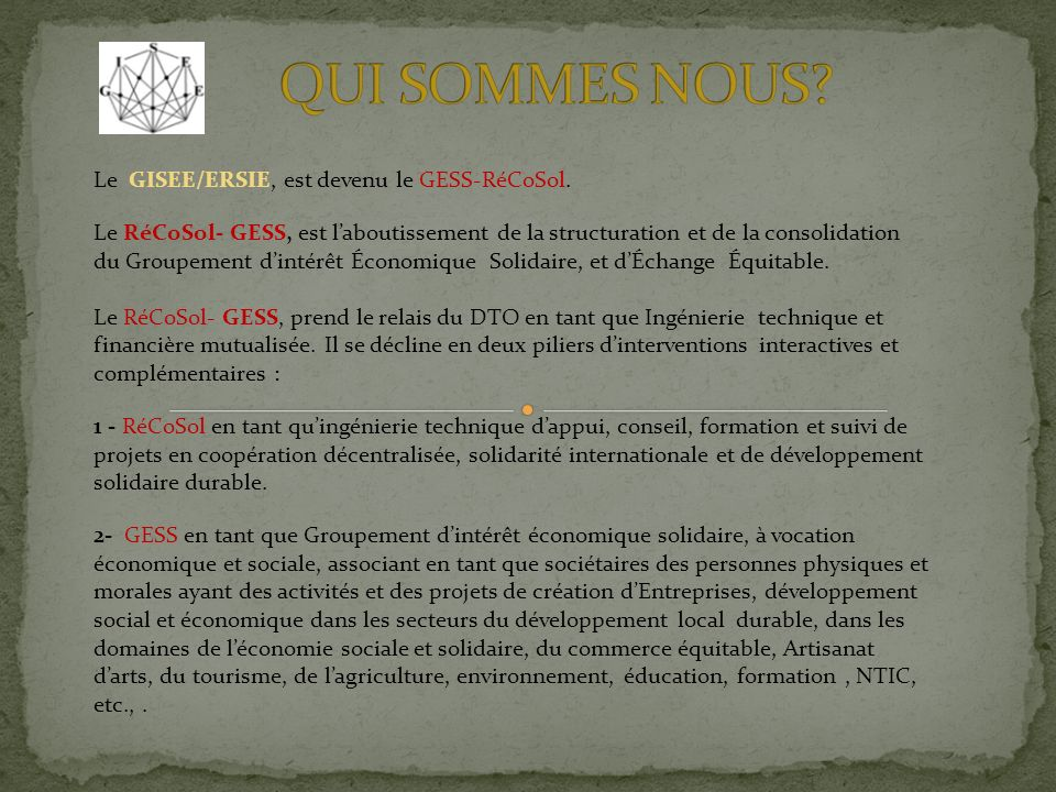 QUI SOMMES NOUS Le GISEE/ERSIE, est devenu le GESS-RéCoSol.