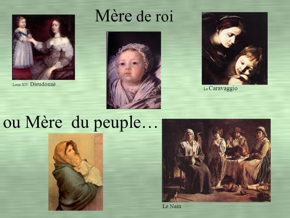 Mère de roi ou Mère du peuple… Le Nain Le Caravaggio
